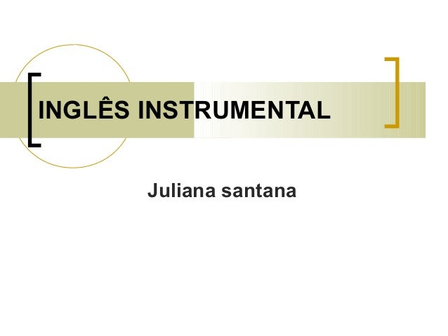 INGLÊS INSTRUMENTAL Juliana santana