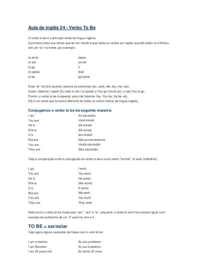 Aula de inglês 24 - Verbo To BeO verbo to be é o principal verbo da língua inglesa.A primeira coisa que temos que ter em m...