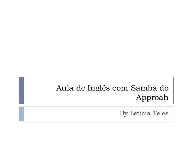 Aula de Inglês com Samba do Approah By Leticia Teles