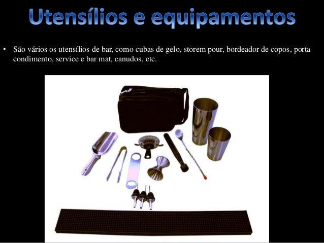 • São vários os utensílios de bar, como cubas de gelo, storem pour, bordeador de copos, porta condimento, service e bar ma...