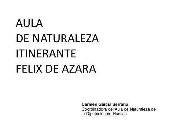 Carmen García Serrano.Coordinadora del Aula de Naturaleza dela Diputación de Huesca