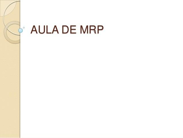 AULA DE MRP