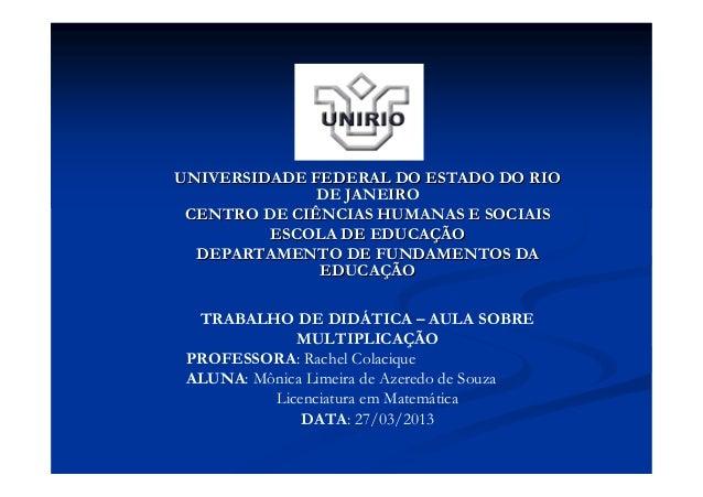 UNIVERSIDADE FEDERAL DO ESTADO DO RIO              DE JANEIRO CENTRO DE CIÊNCIAS HUMANAS E SOCIAIS         ESCOLA DE EDUCA...