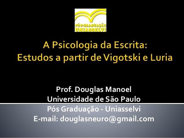 Prof. Douglas Manoel Universidade de São Paulo Pós Graduação - Uniasselvi E-mail: douglasneuro@gmail.com