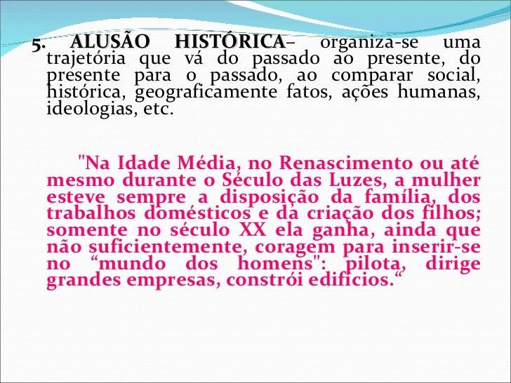 5. ALUSÃO HISTÓRICA– organiza-se uma                   HISTÓRICA  trajetória que vá do passado ao presente, do  presente p...