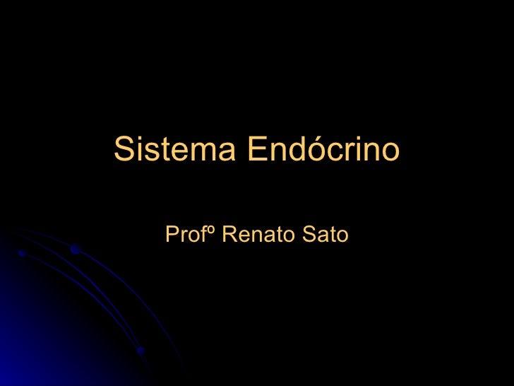 Sistema Endócrino Profº Renato Sato