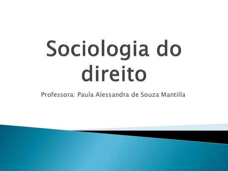 Professora: Paula Alessandra de Souza Mantilla