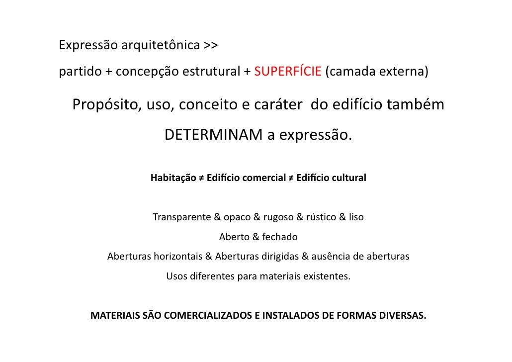 Expressão arquitetônica >>partido + concepção estrutural + SUPERFÍCIE (camada externa)  Propósito, uso, conceito e caráter...