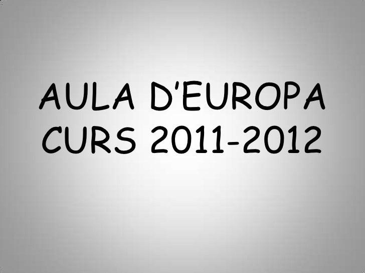 AULA D'EUROPACURS 2011-2012