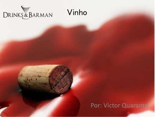 Vinho Por: Victor Quaranta
