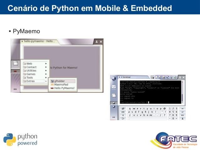 Cenário de Python em Mobile & Embedded ● PyMaemo