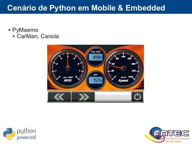 Cenário de Python em Mobile & Embedded ● PyMaemo ● CarMan, Canola