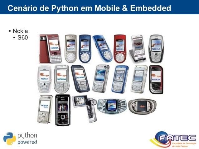 Cenário de Python em Mobile & Embedded ● Nokia ● S60