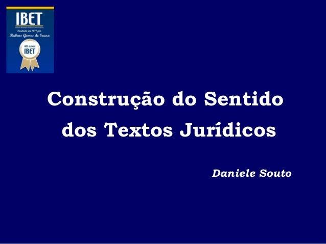 Construção do Sentido dos Textos Jurídicos Daniele Souto