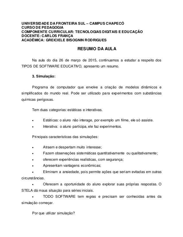 UNIVERSIDADE DA FRONTEIRA SUL – CAMPUS CHAPECÓ CURSO DE PEDAGOGIA COMPONENTE CURRICULAR: TECNOLOGIAS DIGITAIS E EDUCAÇÃO D...