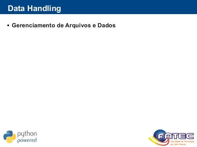 Data Handling  Gerenciamento de Arquivos e Dados