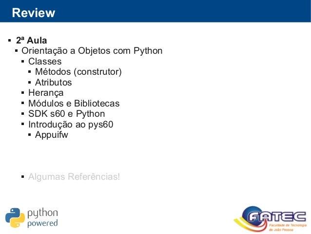 Review  2ª Aula  Orientação a Objetos com Python  Classes  Métodos (construtor)  Atributos  Herança  Módulos e Bibl...
