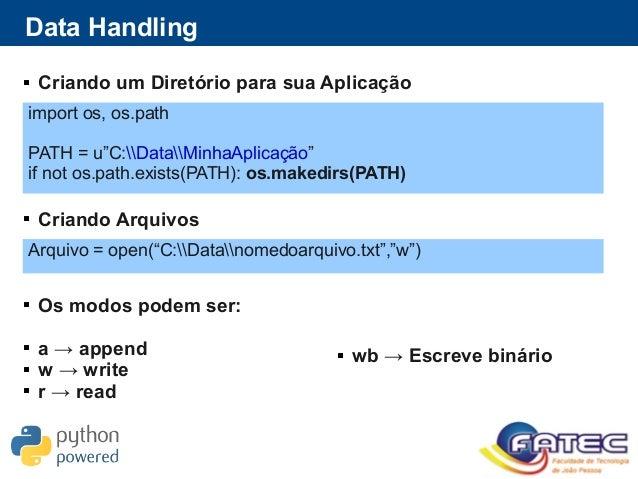 """Data Handling  Criando um Diretório para sua Aplicação import os, os.path PATH = u""""C:DataMinhaAplicação"""" if not os.path.e..."""