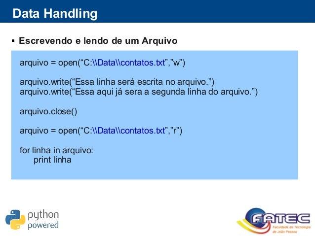 """Data Handling  Escrevendo e lendo de um Arquivo arquivo = open(""""C:Datacontatos.txt"""",""""w"""") arquivo.write(""""Essa linha será e..."""