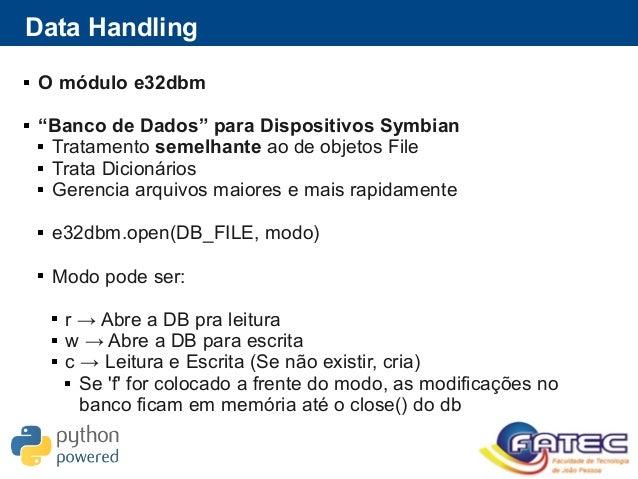 """Data Handling  O módulo e32dbm  """"Banco de Dados"""" para Dispositivos Symbian  Tratamento semelhante ao de objetos File  ..."""