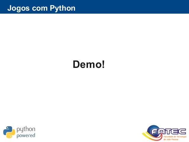 Jogos com Python Demo!