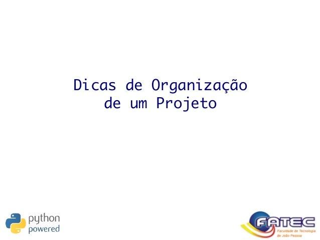 Dicas de Organização de um Projeto