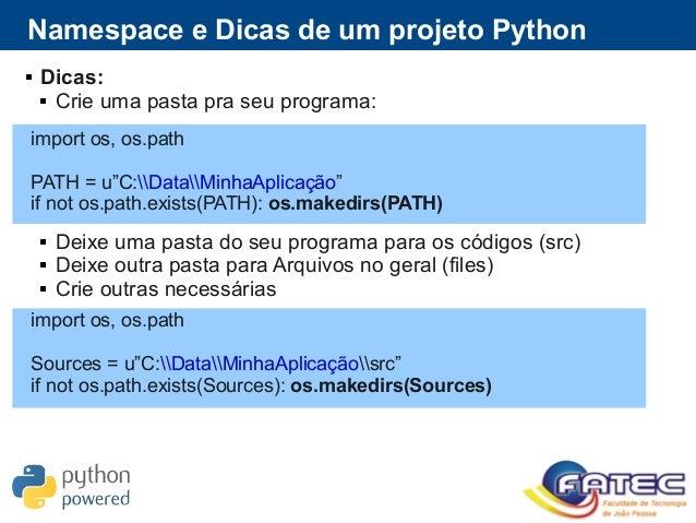  Dicas:  Crie uma pasta pra seu programa:  Deixe uma pasta do seu programa para os códigos (src)  Deixe outra pasta pa...