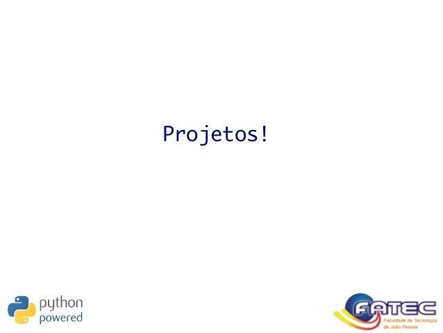 Projetos!