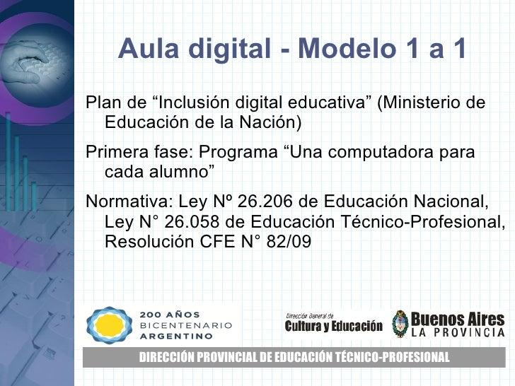 """Aula digital - Modelo 1 a 1 <ul><li>Plan de """"Inclusión digital educativa"""" (Ministerio de Educación de la Nación)"""