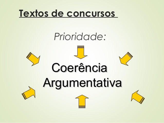 Textos de concursos Prioridade: CoerênciaCoerência ArgumentativaArgumentativa