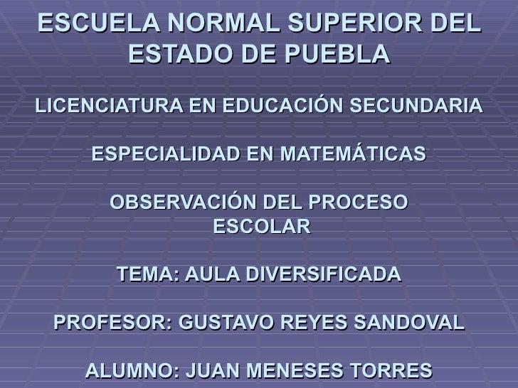 ESCUELA NORMAL SUPERIOR DEL ESTADO DE PUEBLA LICENCIATURA EN EDUCACIÓN SECUNDARIA ESPECIALIDAD EN MATEMÁTICAS OBSERVACIÓN ...