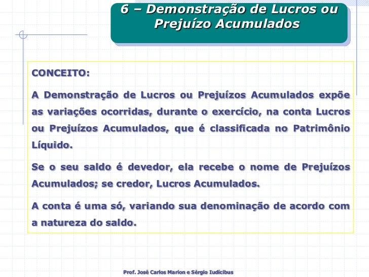 6 – Demonstração de Lucros ou<br />Prejuízo Acumulados <br />CONCEITO:<br />A Demonstração de Lucros ou Prejuízos Acumulad...