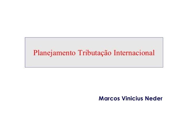Planejamento Tributação Internacional Marcos Vinicius Neder