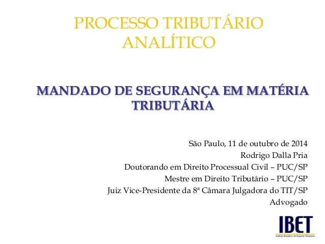 São Paulo, 11 de outubro de 2014  Rodrigo Dalla Pria  Doutorando em Direito Processual Civil – PUC/SP  Mestre em Direito T...