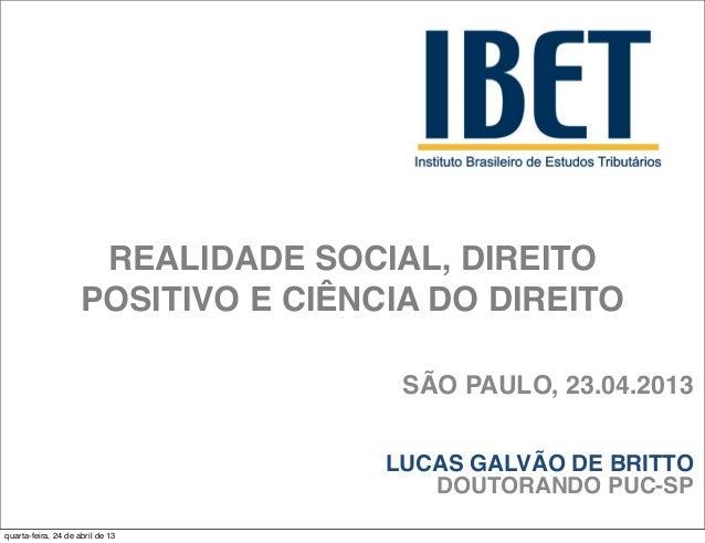 REALIDADE SOCIAL, DIREITO                     POSITIVO E CIÊNCIA DO DIREITO                                      SÃO PAULO...
