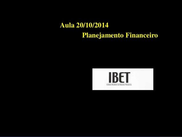 Aula 20/10/2014  Planejamento Financeiro