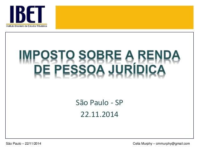 São Paulo - SP  22.11.2014  São Paulo – 22/11/2014 Celia Murphy – cmmurphy@gmail.com