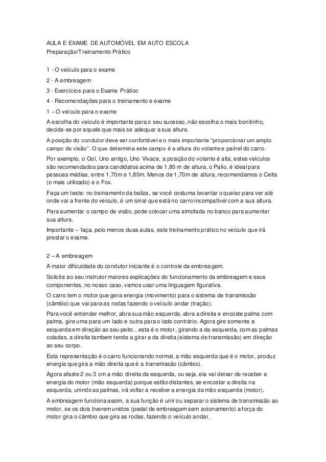 AULA E EXAME DE AUTOMÓVEL EM AUTO ESCOLA  Preparação/Treinamento Prático  1 - O veículo para o exame  2 - A embreagem  3 -...