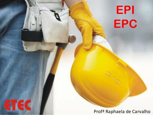 EPI         EPCProfª Raphaela de Carvalho