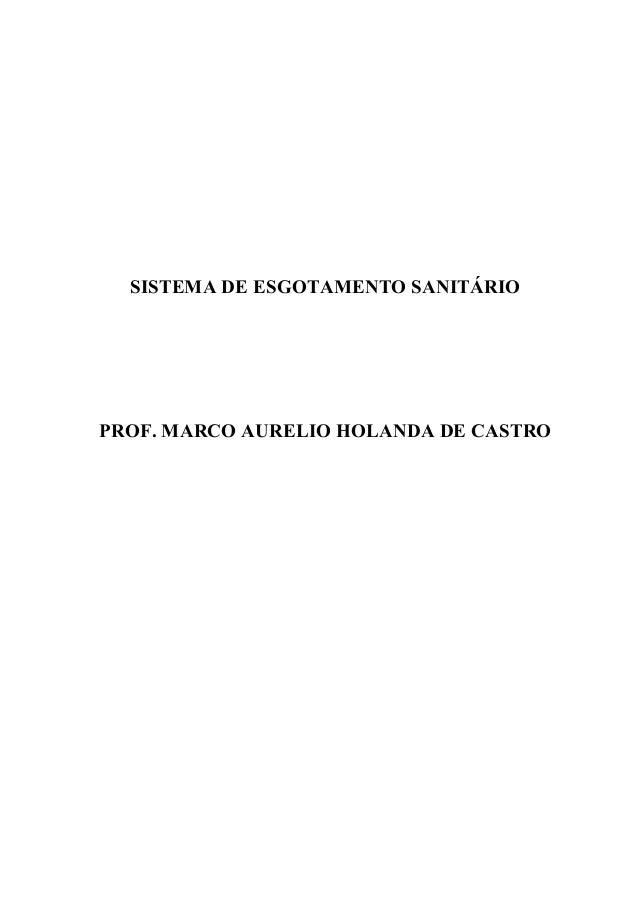 SISTEMA DE ESGOTAMENTO SANITÁRIO PROF. MARCO AURELIO HOLANDA DE CASTRO