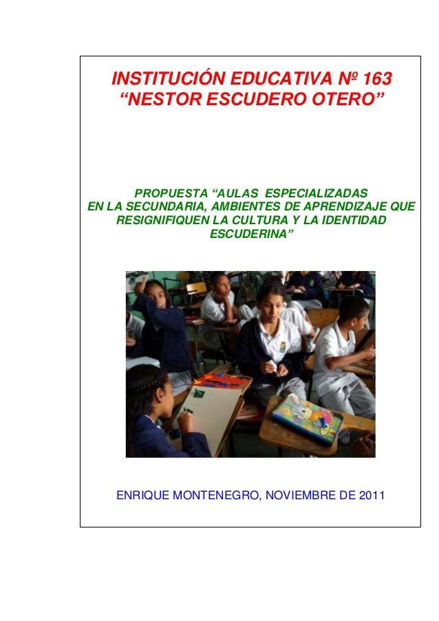 """INSTITUCIÓN EDUCATIVA Nº 163 """"NESTOR ESCUDERO OTERO"""" PROPUESTA """"AULAS ESPECIALIZADAS EN LA SECUNDARIA, AMBIENTES DE APREND..."""