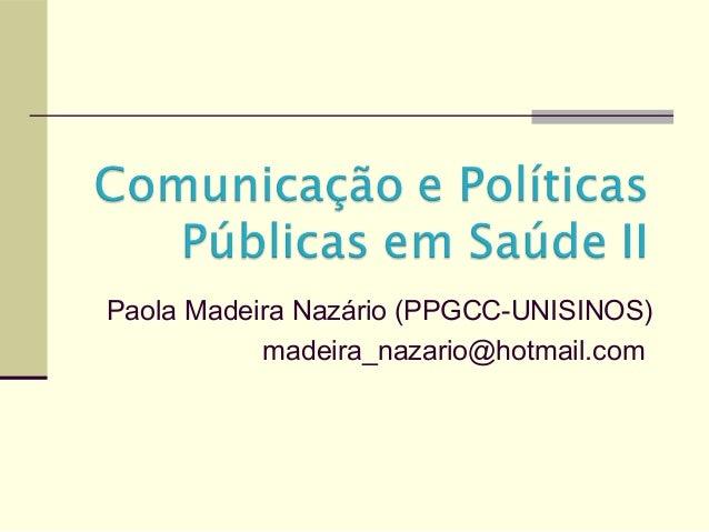 Paola Madeira Nazário (PPGCC-UNISINOS) madeira_nazario@hotmail.com