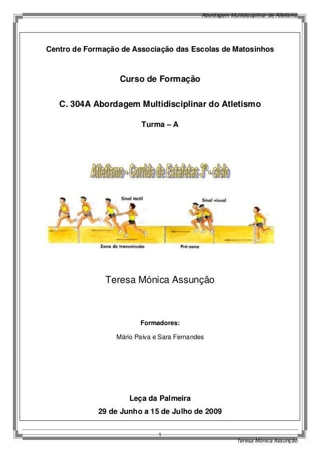 Abordagem Multidisciplinar de AtletismoCentro de Formação de Associação das Escolas de Matosinhos                  Curso d...