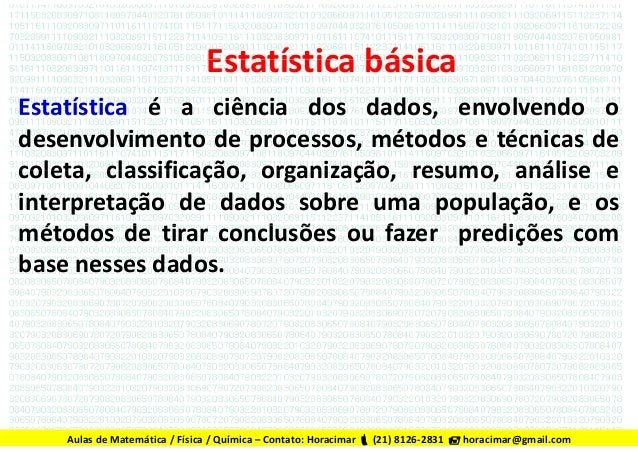 Estatística básicaEstatísticabásica Estatística é a ciência dos dados, envolvendo oEstatística é a ciência dos dados, env...
