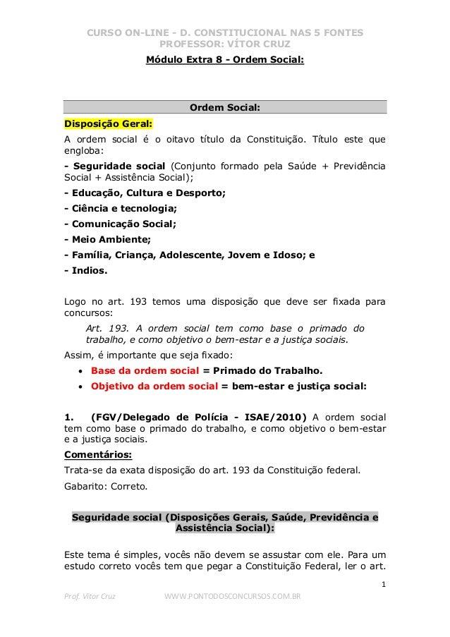 CURSO ON-LINE - D. CONSTITUCIONAL NAS 5 FONTES PROFESSOR: VÍTOR CRUZ 1 Prof. Vítor Cruz WWW.PONTODOSCONCURSOS.COM.BR Módul...