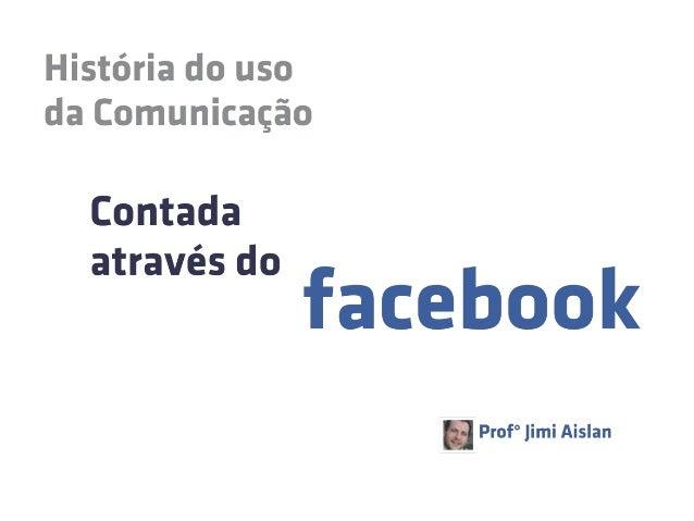 Historia da comunicação no Facebook