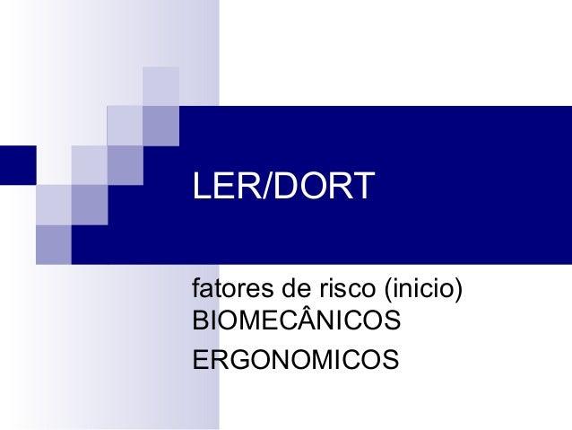 LER/DORTfatores de risco (inicio)BIOMECÂNICOSERGONOMICOS