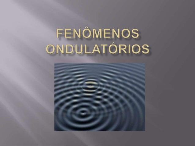  Reflexão em uma pontafixa:A onda refletida tem afase invertida.