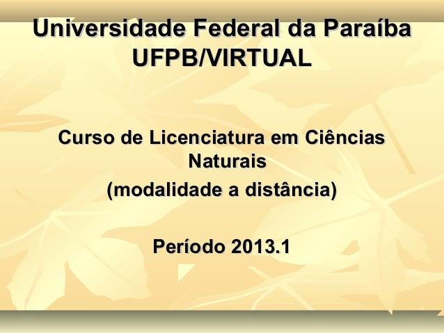 Universidade Federal da Paraíba        UFPB/VIRTUAL  Curso de Licenciatura em Ciências               Naturais      (modali...