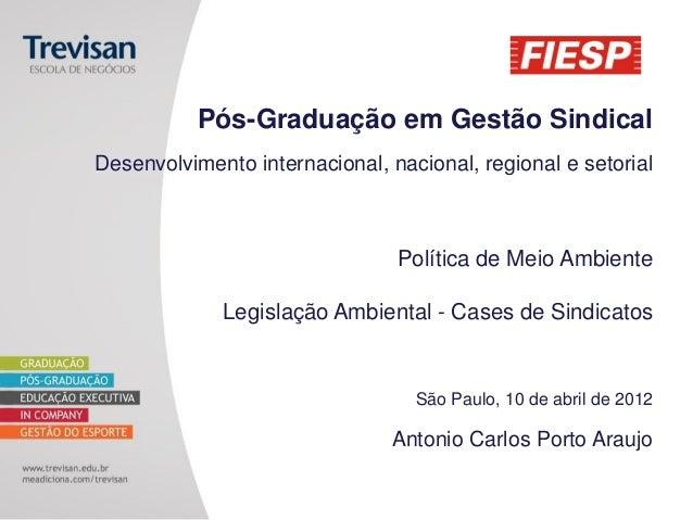 Pós-Graduação em Gestão Sindical Desenvolvimento internacional, nacional, regional e setorial Política de Meio Ambiente Le...